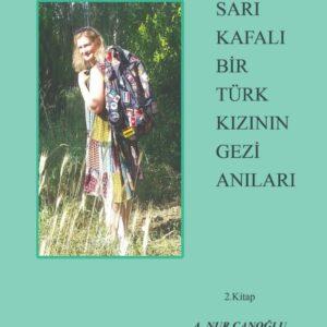 Sarı Kafalı Bir Türk Kızının Gezi Anıları