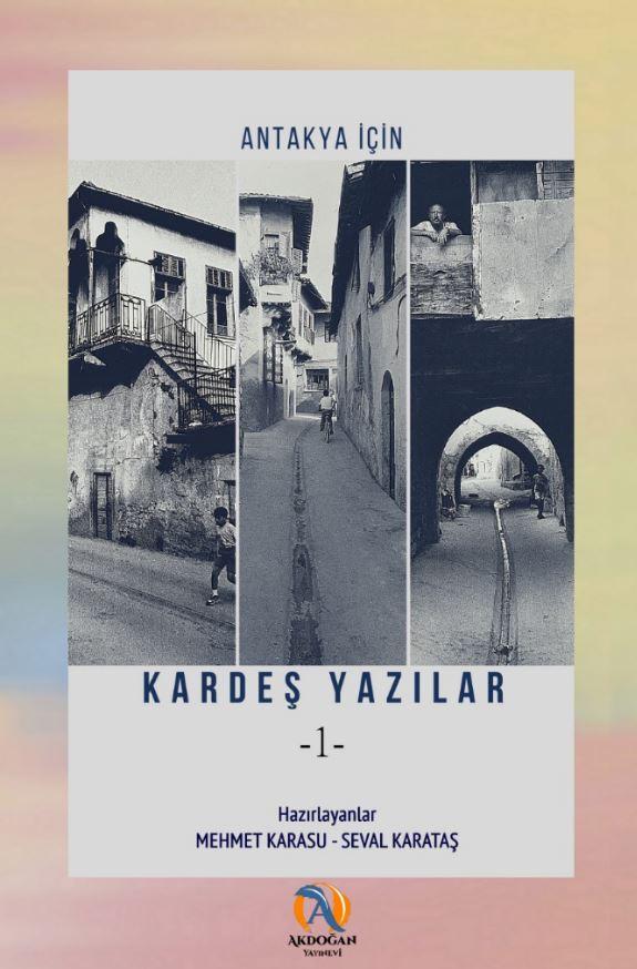 Antakya için Kardeş Yazılar, Mehmet Karasu, Seval Karataş